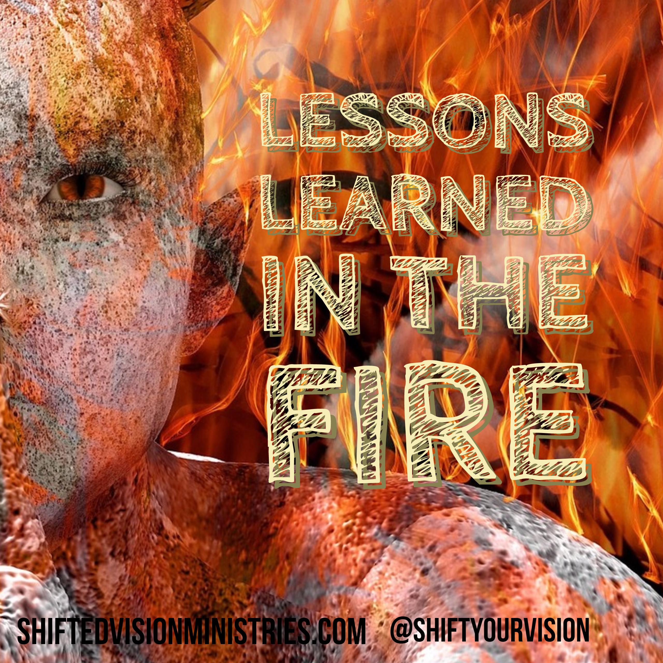 Lessons Learned in the Fire