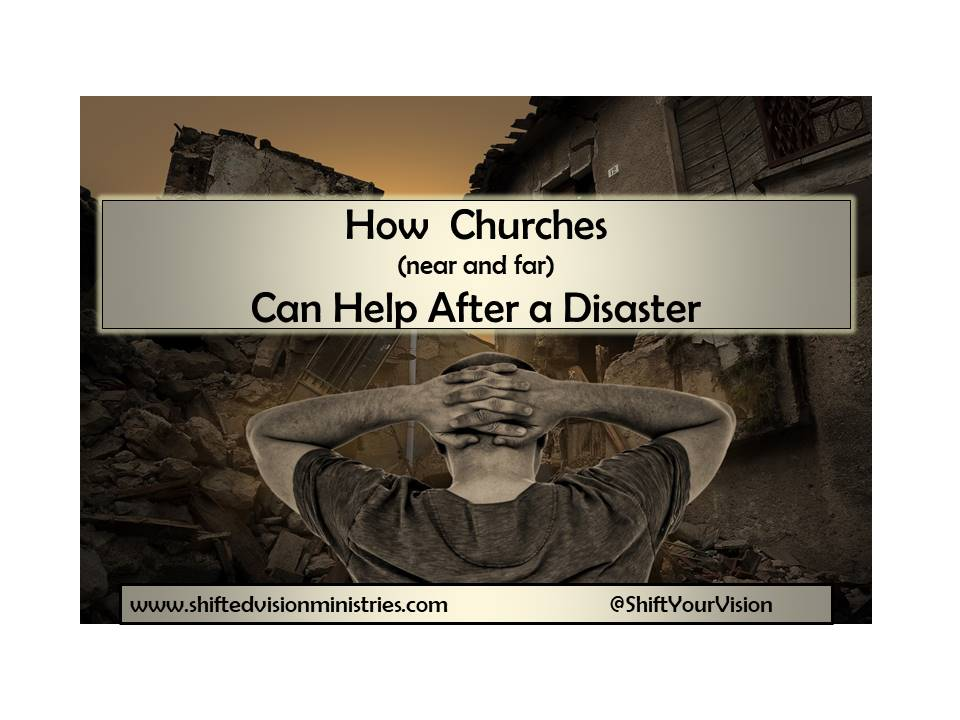 How You and the Church (near and far) Can Help After Disaster