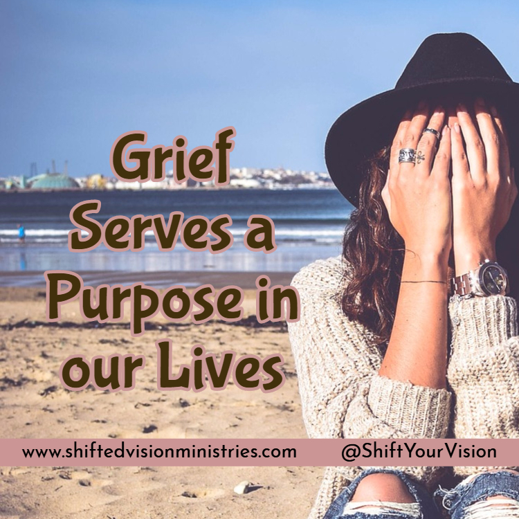 Grief Serves a Purpose in Our Lives